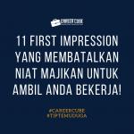 11 First Impression Yang Membatalkan Niat Majikan Untuk Ambil Anda Bekerja (Part 3)