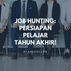 Job Hunting: Persiapan Pelajar Tahun Akhir